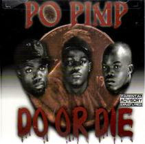 "Po Pimp ""Do Or Die"""