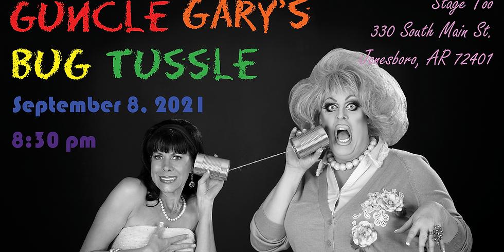 Guncle Gary's Bug Tussle