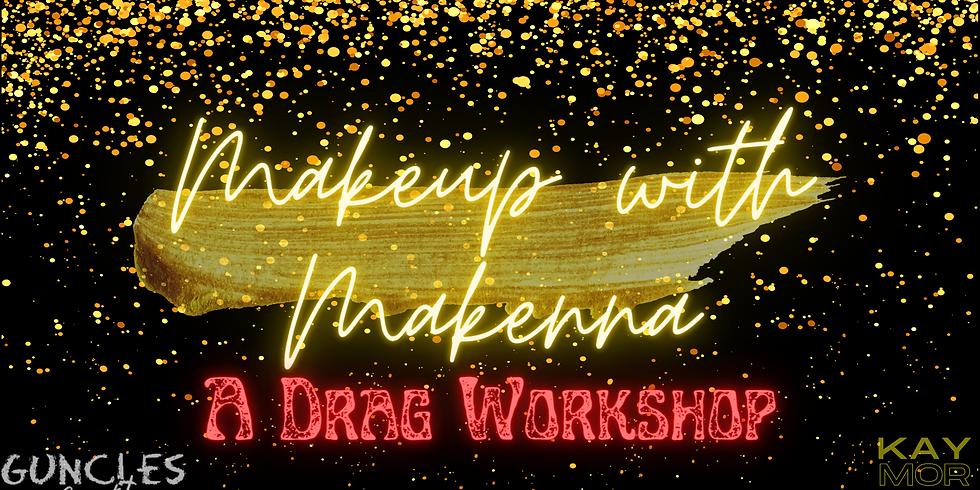 Makeup with Makenna: A Drag Workshop