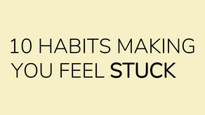 10 Habits That Are Making You Feel Stuck in Life