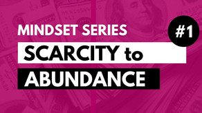 Scarcity to Abundance Mindset Series #1 | Do You Have an Abundance or Scarcity Mindset?