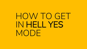 How to Get In Hell Yes Mode: The One Commitment That Changed My Life