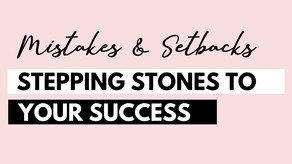 Mistakes and Setbacks are Stepping Stones to Success