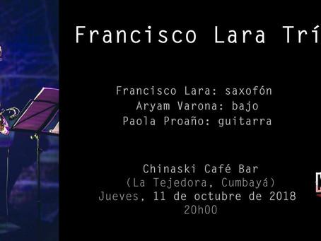 11 de octubre 2018: Francisco Lara Trío en Chinaski