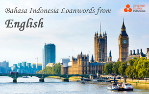INDONESIAN LOANWORDS FROM ENGLISH