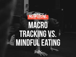 MACRO TRACKINGS VS. MINDFUL EATING.
