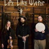 Life Like Water