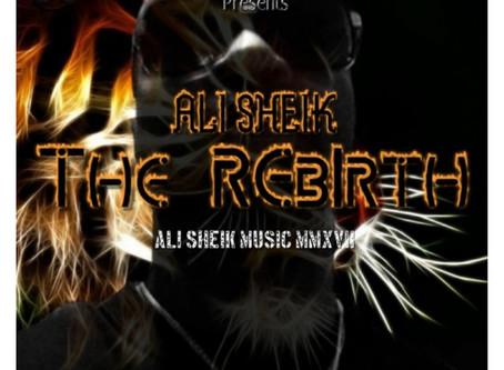 """The Rebirth"" Album by Ali Sheik (10/31/2020)"
