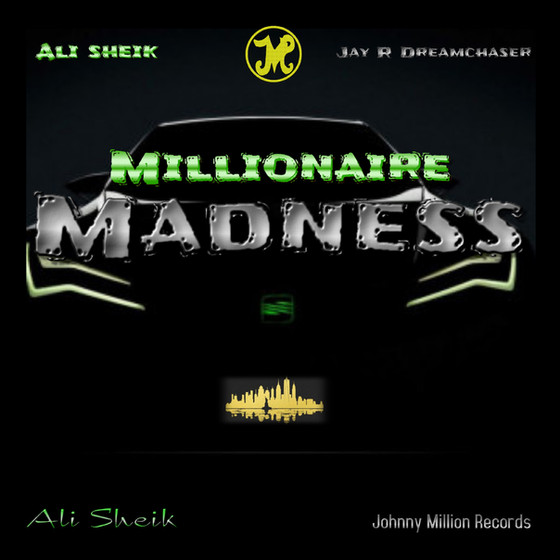"""Millionaire Madness"" by Ali Sheik (feat.) Jay R Dreamchaser Release on 03/20/2020"
