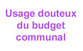 Un usage douteux du budget communal