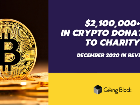 December 2020 in Review: $2,100,000+ in Cryptocurrency Donations to Charity with The Giving Block