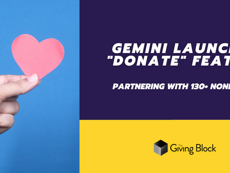"Gemini Launches ""Donate"" Feature, Partnering with 130+ Nonprofits and The Giving Block"
