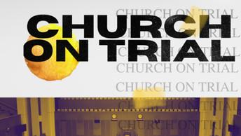 CHURCH ON TRIAL