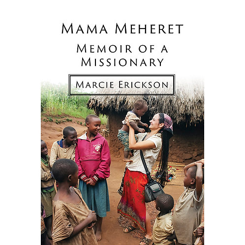 Mama Meheret, Memoir of a Missionary