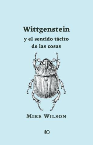 Wittgenstein y el sentido tácito de las cosas