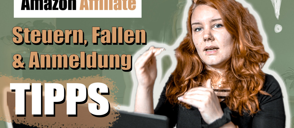 Steuern, Fallen, Anmeldung | AMAZON AFFILIATE Marketing TIPPS