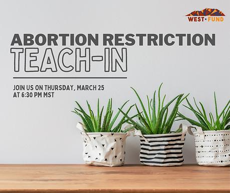 West Fund-Abortion Restriction Teach-In