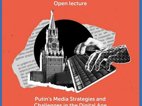 """Lecture VIDEO! """"Putin's media strategies and challenges in the digital age"""""""
