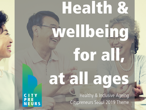 THE GROWING MARKET OF SUSTAINABLE AND INCLUSIVE AGEING (CITYPRENEURS SEOUL 2019 THEME 1)