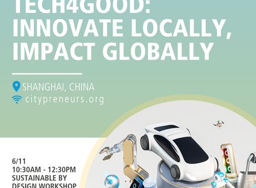 CITYPRENEURS X CES ASIA 2019 TECH4GOOD: INNOVATE LOCALLY, IMPACT GLOBALLY