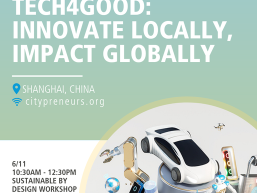 CITYPRENEURS X CES ASIA 2019 TECH4GOOD: INNOVATE LOCALLY, IMPACT GLOBALLY