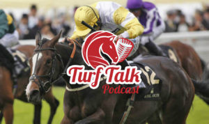 LISTEN TO THE LATEST TURF TALK PODCAST WHERE WE PREVIEW TWO OF TODAYS BIG RACES.