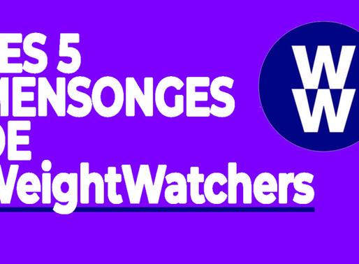 WeightWatchers: Les 5 Mensonges!
