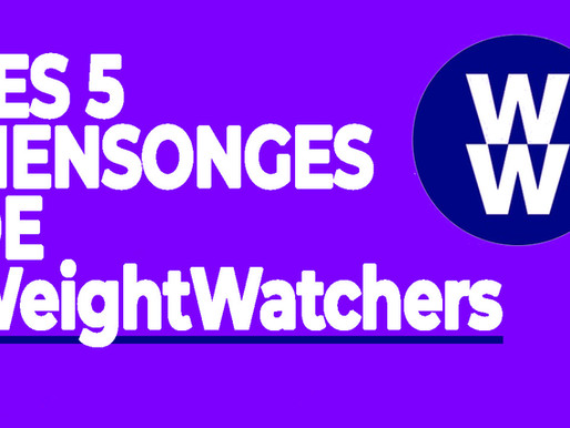 WeightWatchers: Les 5 Mensonges !