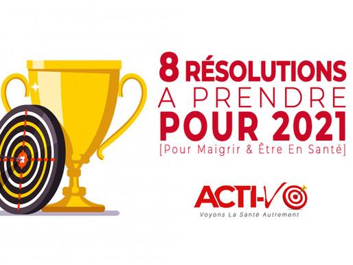 8 Résolutions À Prendre Pour 2021 [Pour Maigrir & Être En Santé]