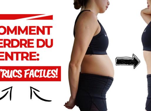 Comment Perdre Du Ventre : 5 Trucs Faciles!