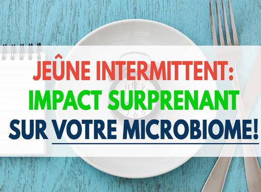 Jeûne Intermittent: L'impact SURPRENANT Sur Votre Microbiome!