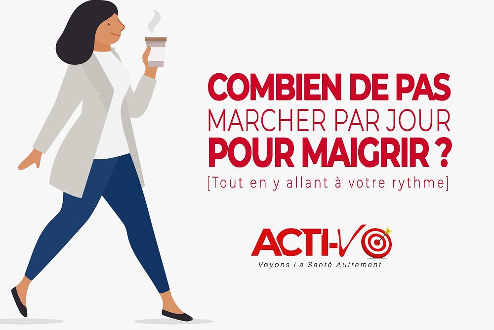 COMBIEN DE PAS PAR JOUR POUR MAIGRIR
