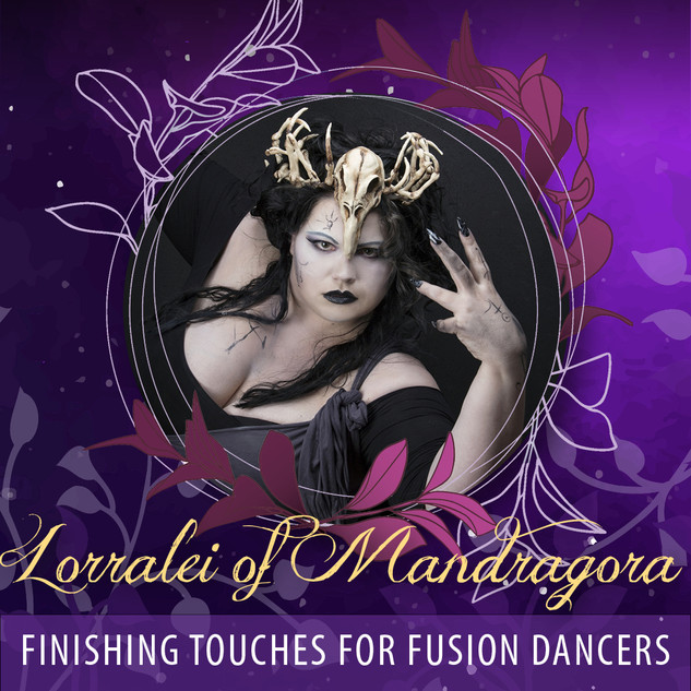 Lorralei of Mandragora - Finishing Touches for Fusion Dancers AUD45