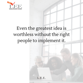 Ideas are worthless. People are precious.