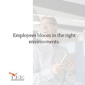Employees bloom in the right environments