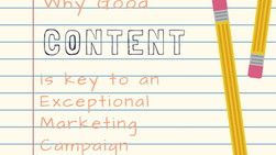 Why Good Content is key to an Exceptional Marketing Campaign