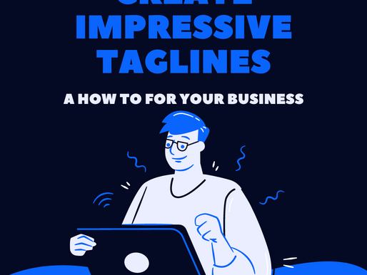 HOW TO CREATE IMPRESSIVE TAGLINES FOR YOUR BUSINESS FROM SCRATCH