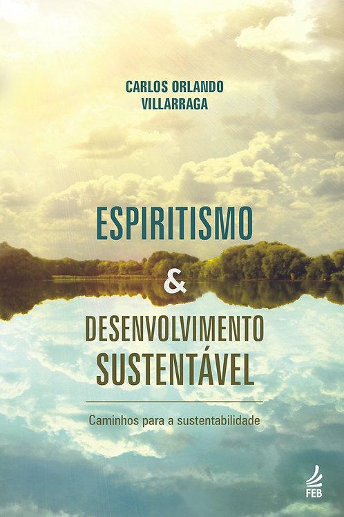 Espiritismo & Desenvolvimento Sustentável (Caminhos para a sustentabilidade)