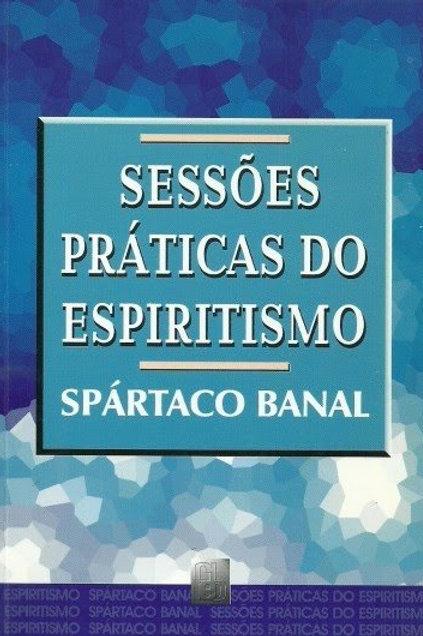 Sessões Praticas do Espiritismo