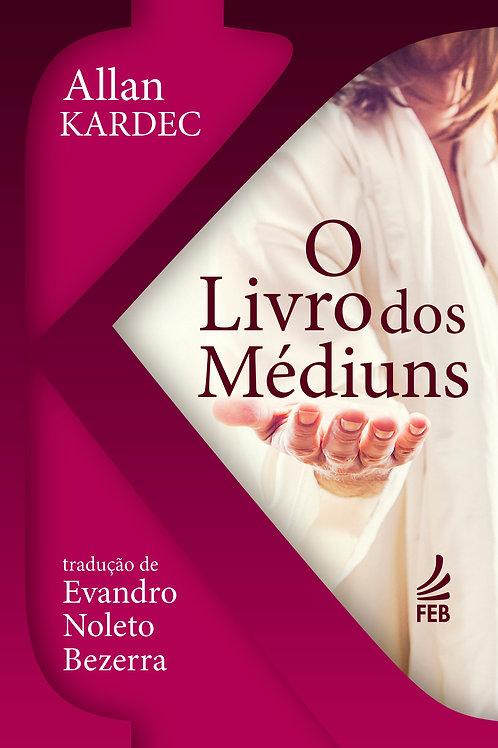 O Livro dos Médiuns - Evandro Noleto Bezerra (Bolso)