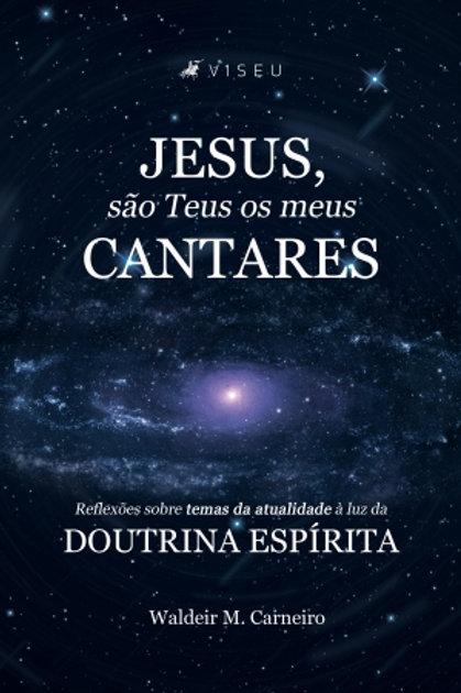 Jesus, são Teus os meus cantares