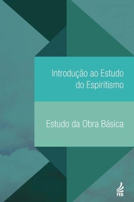 Introdução ao Estudo do Espiritismo-Est. da Obra Básica