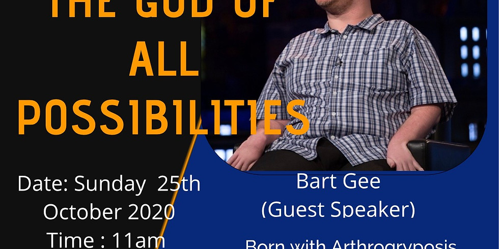 THE GOD OF ALL POSSIBILITIES     25th Oct 2020    @ 11am