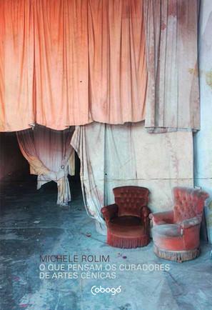 Livro reflete sobre o papel dos curadores de artes cênicas no Brasil