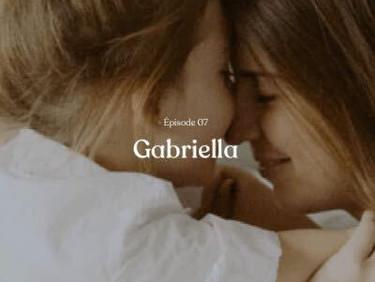 Épisode 7 de l'histoire de Gabriella sur Twogether