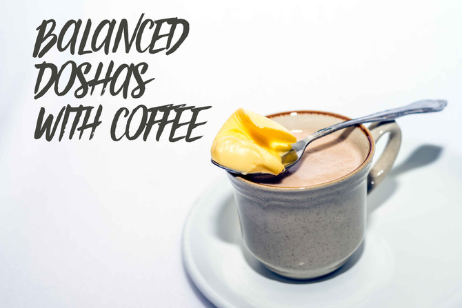 Balanced Doshas with Coffee