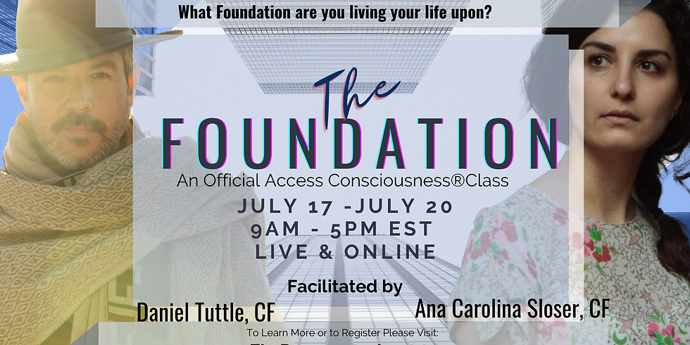 The Foundation, An Official Access Consciousness®️ Class