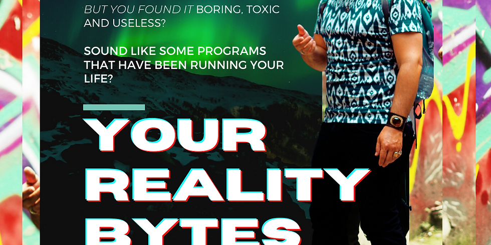 """Your Reality Bytes -  A 21 Day """"Ctl. Alt. Del."""" Re-program for 2021"""