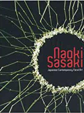 Naoki Sasaki Japanese Contemporary Floral Art