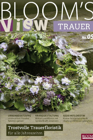 Blooms View Trauer 2019